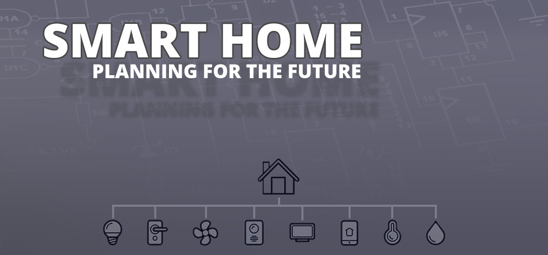 SMART HOME PLANNING